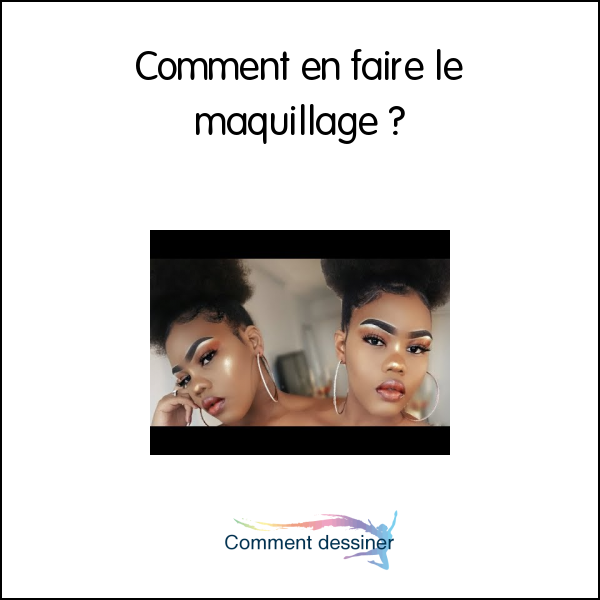 Comment en faire le maquillage
