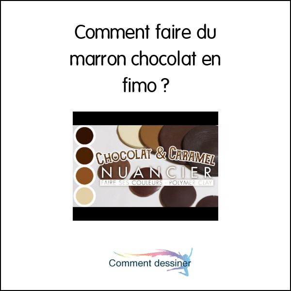 Comment Faire Du Marron Chocolat En Fimo Comment Faire