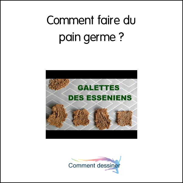 Comment faire du pain germé