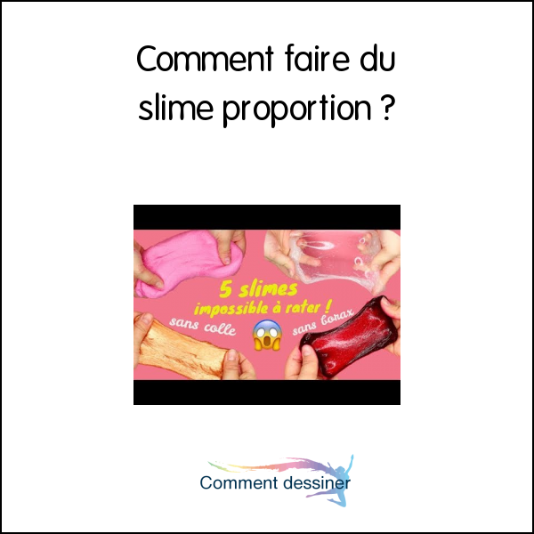 Comment faire du slime proportion
